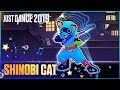 Just Dance 2019: Shinobi Cat By Glorious Black Belts   Official Track Gameplay [US]