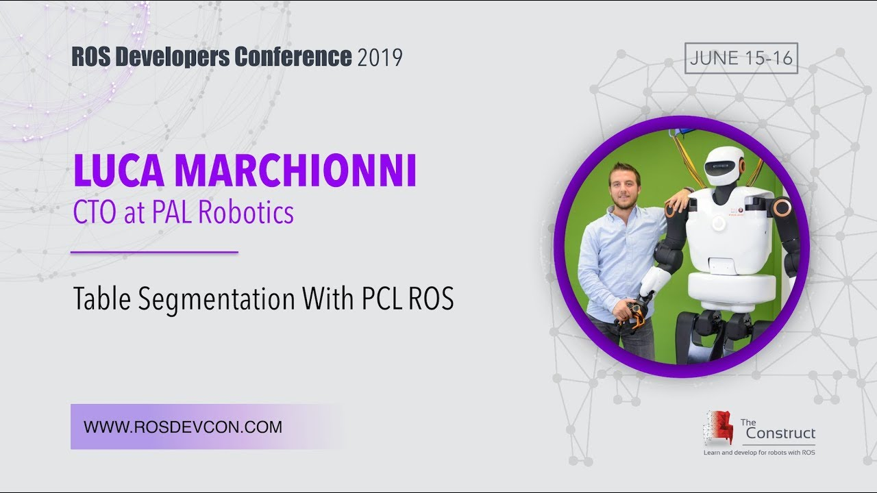 #ROSDevCon19: Table segmentation with PCL ROS by LUCA MARCHIONNI