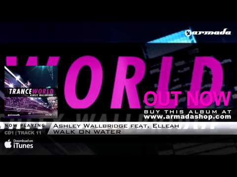 Out Now: Trance World 11 - Mixed By Ashley Wallbridge The Full Versions