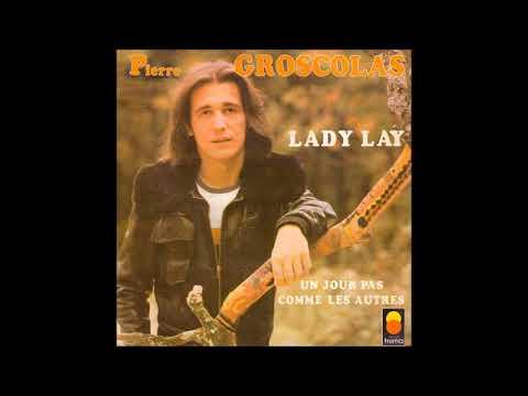PIERRE GROCOLAS    lady lay      ( 1973 )