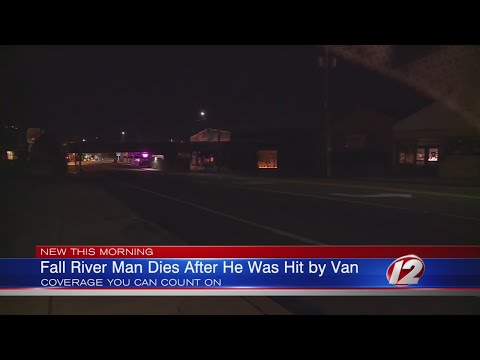 Fall River Dies After Being Struck By A Van