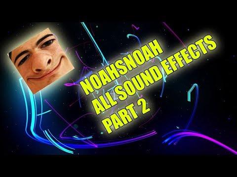 NoahsNoah ALL SOUND EFFECTS (PART 2)