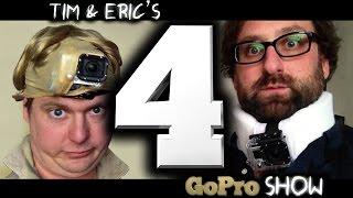 Tim & Eric's Go Pro Show: Episode 4 of 6