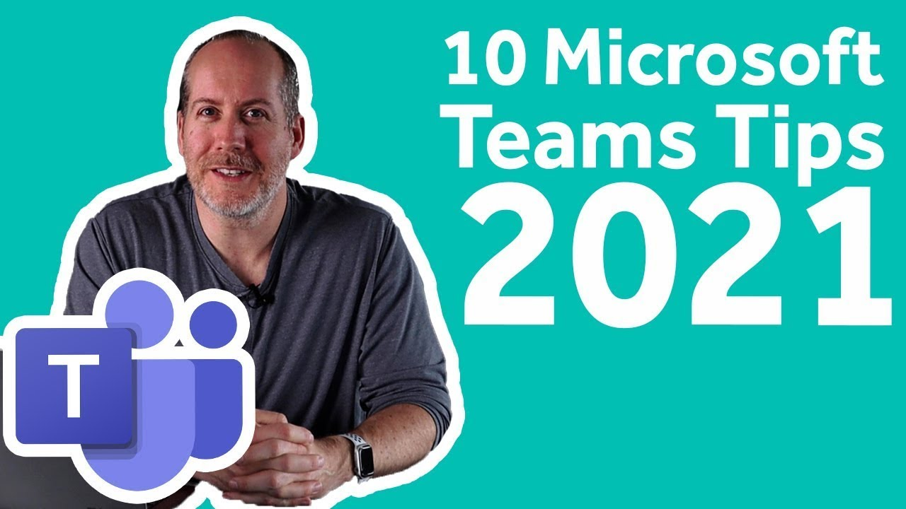 10 Tips for Microsoft Teams 2021