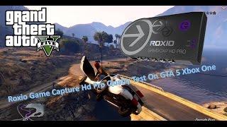 Roxio Game Capture Hd Pro Quality Test Xbox One GTA 5!