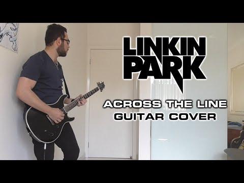 Linkin Park - Across the Line (Guitar Cover)