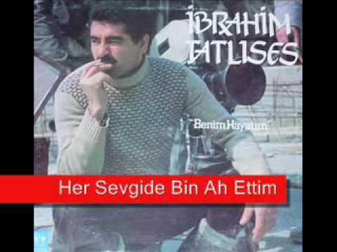Ibrahim Tatlises Her Sevgide Bin Ah Ettim terketmek ne kadar kolay