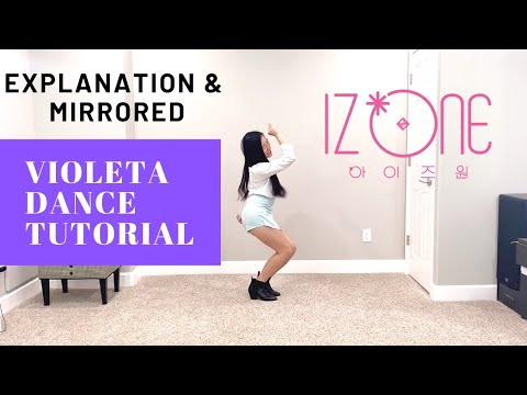 IZ*ONE Violeta Dance Tutorial (Explanation&Mirrored) | Felicia Tay