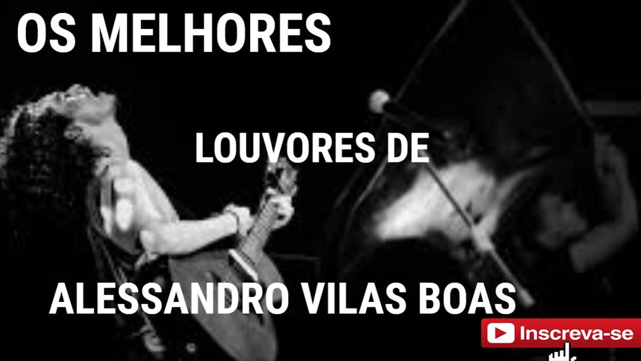 AS MELHORES MUSICAS DE ALESSANDRO VILAS BOAS