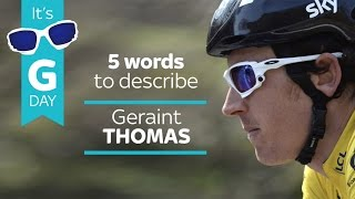 Five Words to Describe Geraint Thomas
