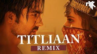 Titliaan - DJ NYK Remix | Harrdy Sandhu | Sargun Mehta | Afsana Khan | Jaani | Titliyan