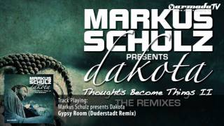 Markus Schulz presents Dakota - Gypsy Room (Duderstadt Remix)