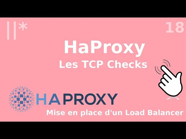 Haproxy - 18. Les TCP checks