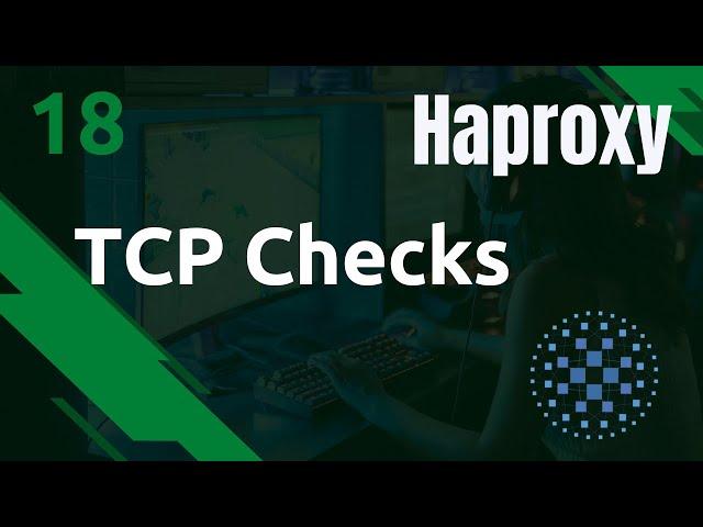 Haproxy - 18. Les TCP checks