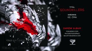 Fokus - 18 Soundkillers feat. K2, Ćma (audio) (reedycja Alfa i Omega)