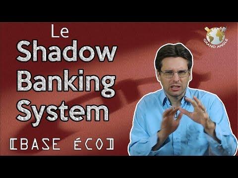 [BASE ÉCO] Le Shadow Banking System de la mort !