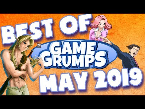 Best of Game Grumps - May 2019