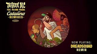 Taiwan Mc Ft. Paloma Pradal Catalina Dreadsquad Remix.mp3