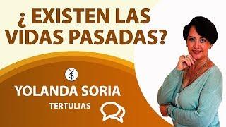 ¿ EXISTEN LAS VIDAS PASADAS?   con Fran Russo y Yolanda Soria