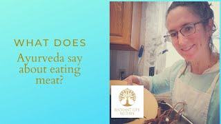 What does Ayurveda say about eating meat?