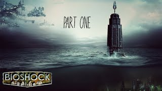 First Time Playing BIOSHOCK! [Part One]