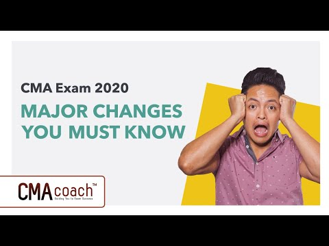 CMA Exam 2020 - MAJOR CHANGES ARE COMING