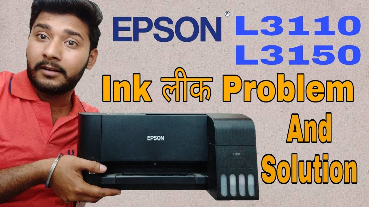 Epson L3110 || L3150 Ink Leak Problem And Problem Solution In Detail,How to  solve in leak problem🔥