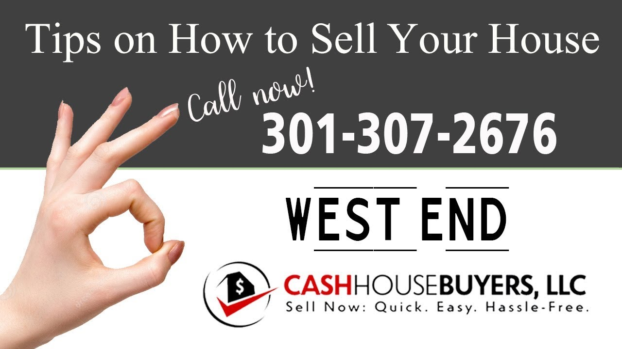 Tips Sell House Fast West End Washington DC   Call 301 307 2676   We Buy Houses