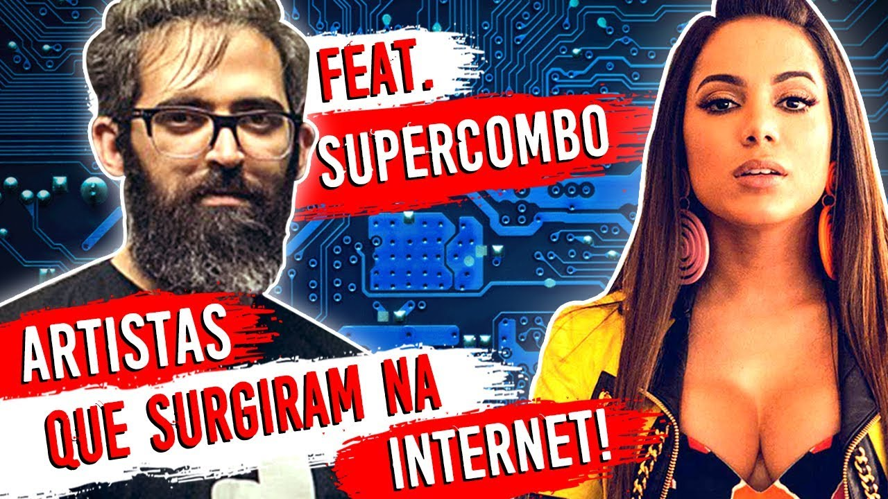 7 Artistas que SURGIRAM na INTERNET! ????  ????  (ft. Supercombo)