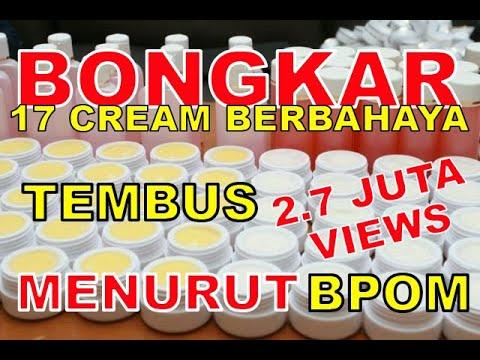 cream pemutih berbahaya menurut bpom youtube