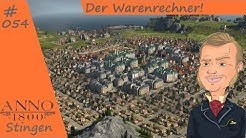 Anno 1800 Projekt Bigcity #054 | Der Warenrechner! [Deutsch Gameplay | Let´s Play]