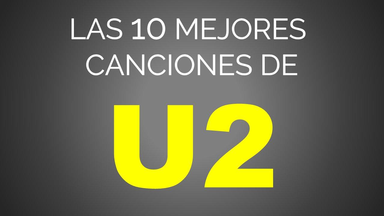Las 10 Mejores Canciones De U2 Youtube