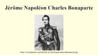 Jérôme Napoléon Charles Bonaparte