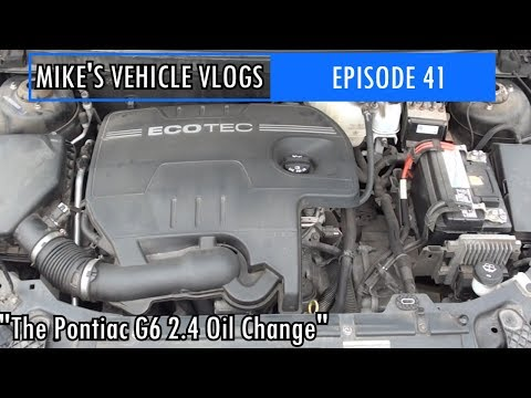 "VEHICLE VLOG 41 - ""The Pontiac G6 2.4 Oil Change"""