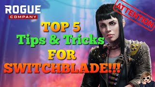 TOP 5 Tips and Tricks For SWITCHBLADE - Rogue Company (NEW ROGUE!)