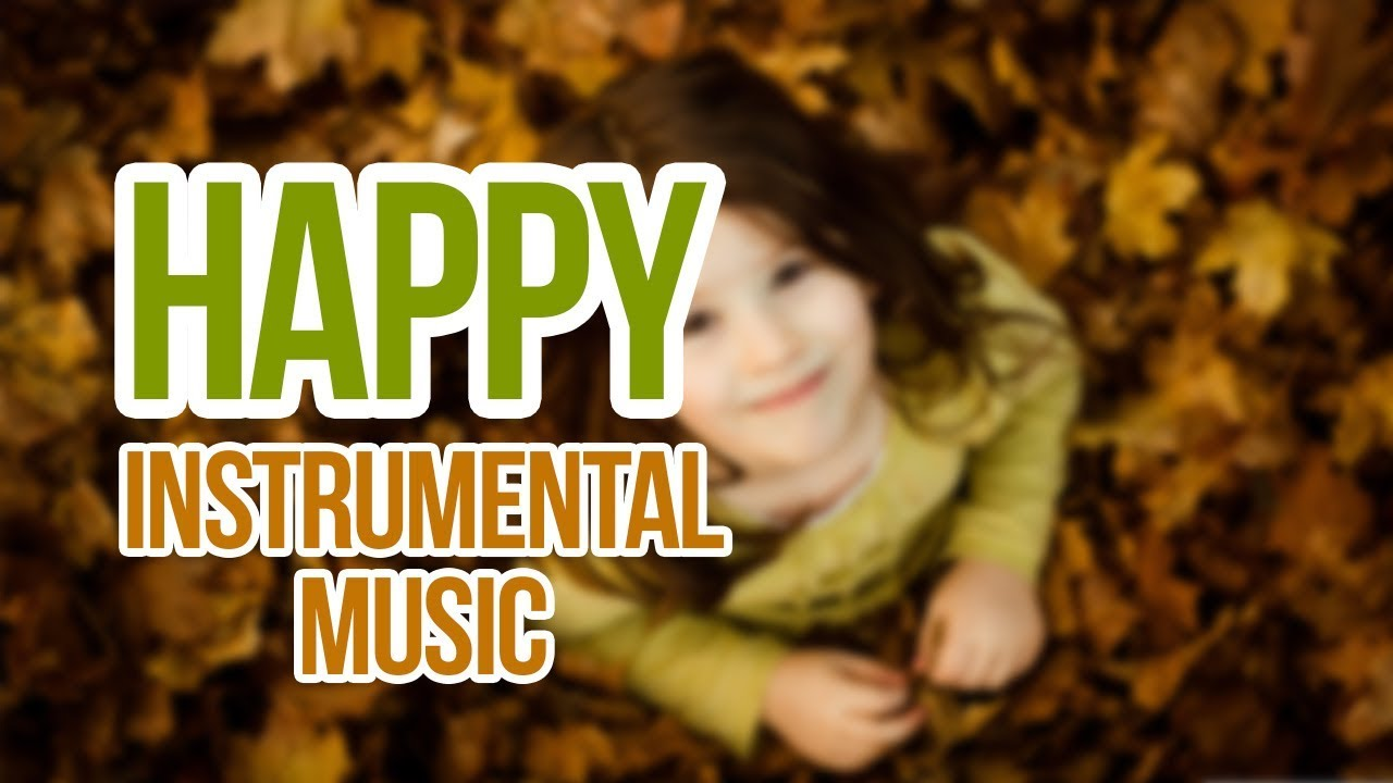 Happy Music – Free Background Music / Music For Media