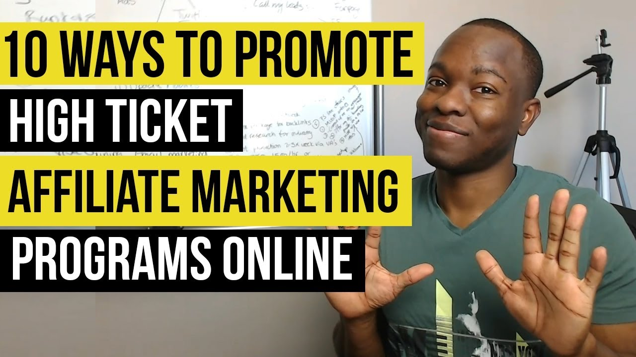 10 Ways to Promote High Ticket Affiliate Marketing Programs Online: Up to $18K PER Sale (Tutorial)