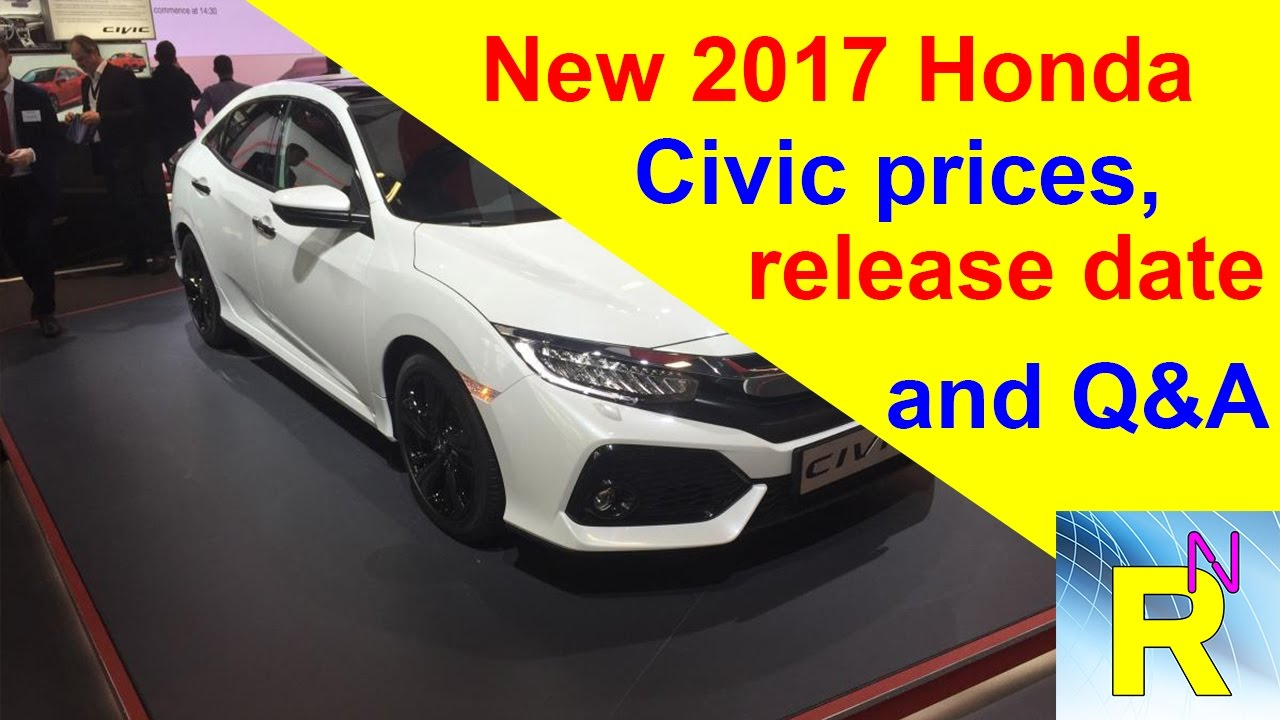 honda new car release datesCar Review  New 2017 Honda Civic Prices Release Date And QA