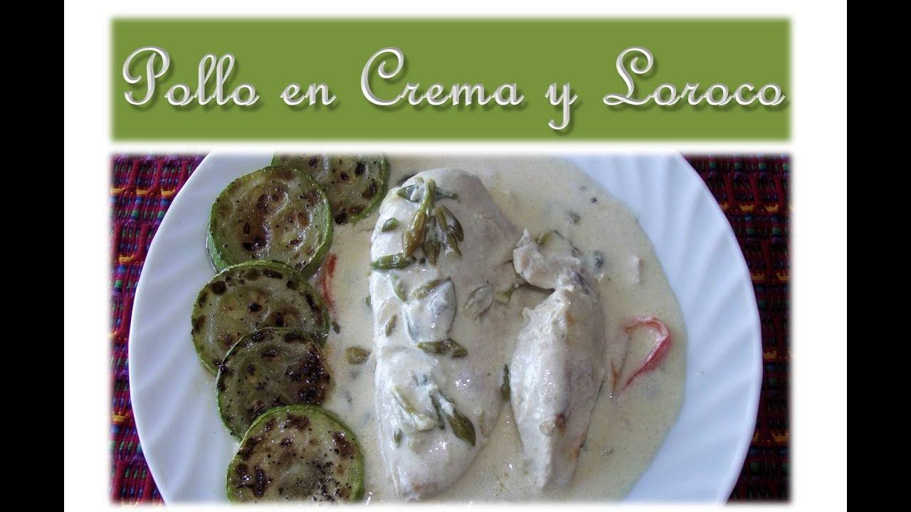 Receta Pollo En Crema Y Loroco Guatemala Youtube