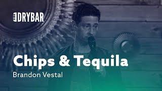 Chips & Tequila Haven't Changed. Brandon Vestal