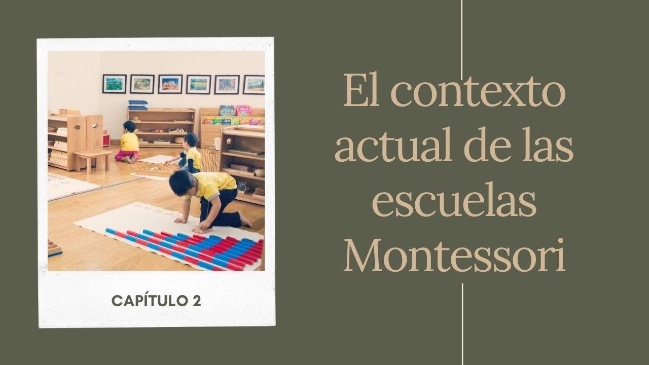 Cap 2.  El contexto actual de las escuelas Montessori