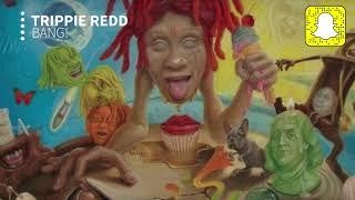 Trippie Redd BANG Clean Life 39 s A Trip.mp3
