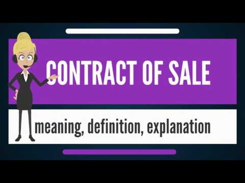 What Is CONTRACT OF SALE? What DoesCONTRACT OF SALE Mean? CONTRACT OF SALE Meaning