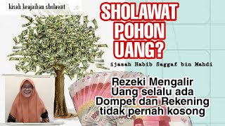 Download lagu Kisah Keajaiban Sholawat : Amalkan Sholawat Pohon Uang, Alhamdulillah Rezeki Mengalir Deras