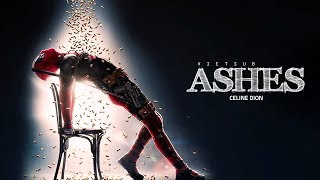 [VIETSUB + ENGLISH] Ashes - Céline Dion (from the Deadpool 2 Motion Picture Soundtrack) 18/05