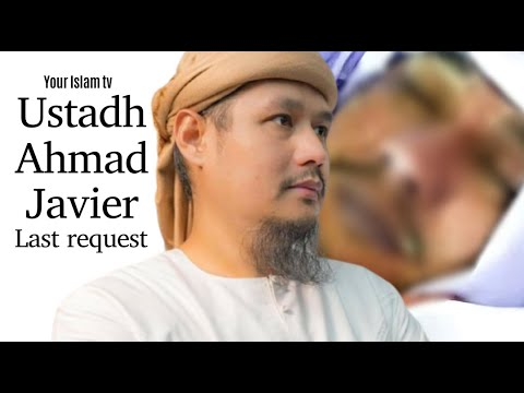 Download Ustadh Ahmad Javier Cause of Death and It's last request | May 30, 2021