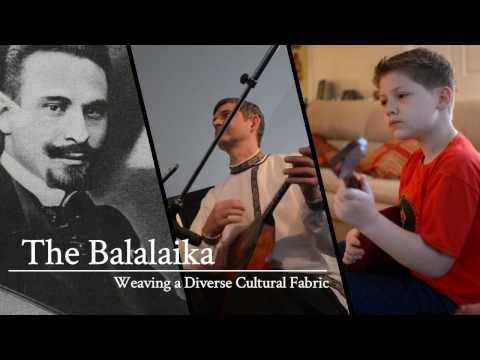 The Balalaika: Weaving a Diverse Cultural Fabric