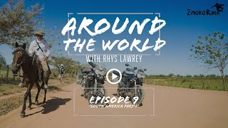 "[Ep 9] Around the World with Rhys Lawrey | ""South America"" - Part 1 