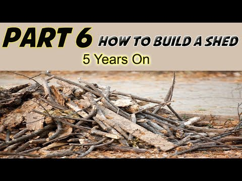 How To Build A Shed (Part 6) – 5 Years On
