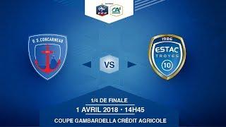 COUPE GAMBARDELLA-CA, 1/4 de Finale - US Concarneau - ESTAC - Dimanche 1 Avril à 14h45